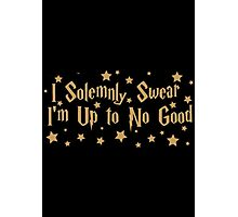 """Harry Potter """"I Solemnly Swear I'm Up To No Good"""" print Photographic Print"""