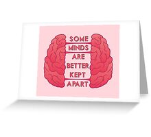 Some Minds Greeting Card