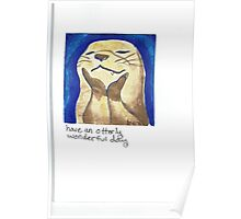Have An Otterly Wonderful Day Poster