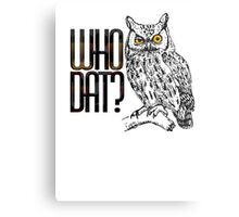 Who dat? Metal Print