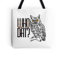 Who dat? Tote Bag