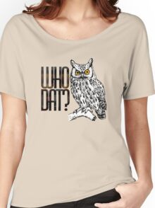 Who dat? Women's Relaxed Fit T-Shirt