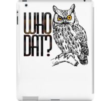 Who dat? iPad Case/Skin