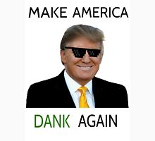 Donald Trump - Make America Dank Again  Unisex T-Shirt