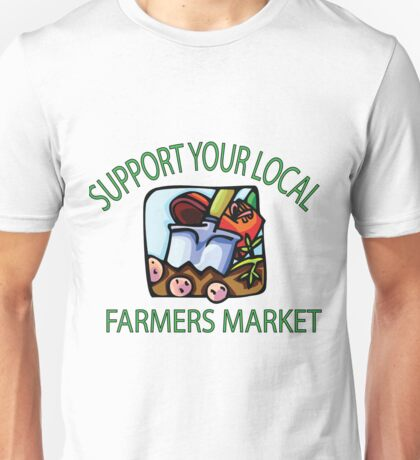 Support your Local Farmers Market Unisex T-Shirt