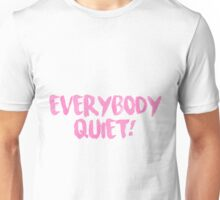 Everybody Quiet Sharpay Evans Unisex T-Shirt