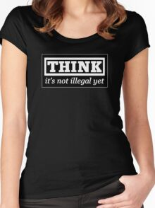Think - it's not illegal yet Women's Fitted Scoop T-Shirt