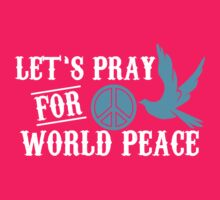let's pray for world peace by dodiep87