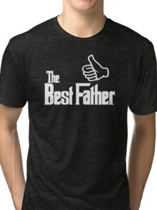 The Best Father Tri-blend T-Shirt