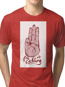 fire is catching Tri-blend T-Shirt