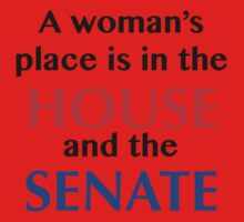 A woman's place is in the House and the Senate One Piece - Long Sleeve