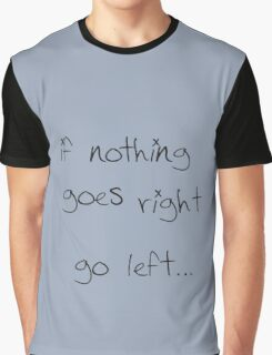 go left... Graphic T-Shirt