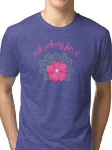 Not Asking for it Tri-blend T-Shirt