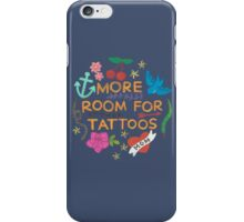 More Room For Tattoos iPhone Case/Skin