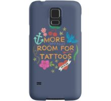More Room For Tattoos Samsung Galaxy Case/Skin