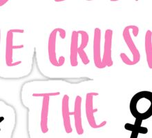 On Wednesdays We Wear Pink... And Crush the Patriarchy ♥ Trendy/Hipster/Tumblr Meme Sticker