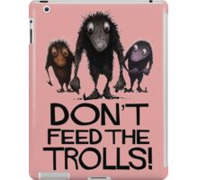 Dont Feed The Trolls iPad Case/Skin