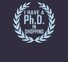 P.h.D. in Shopping  Unisex T-Shirt