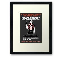 Shoot First, Stay Alive Framed Print