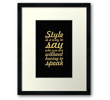 Style is a way to say who you are without having to speak - Inspirational Quote Framed Print