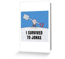 I SURVIVED TO JONAS Greeting Card