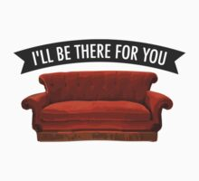 I'LL Be There For You Baby Tee
