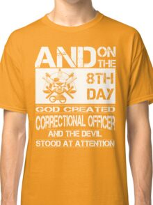 correctional officer funny correctional officer retirement correctiona Classic T-Shirt