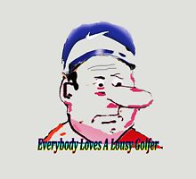 Lousy Golfers Unisex T-Shirt