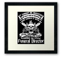 Undertaker funeral director voice Badass funeral director mug funeral  Framed Print