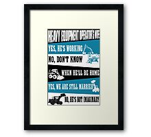 heavy equipment operator  Framed Print