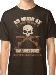 Heavy Equipment Operator Tshirts heavy equipment operator Animated sex Classic T-Shirt