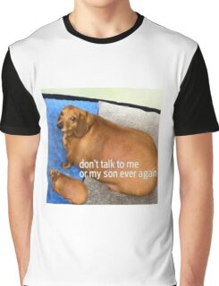 Don't Talk to me or my Son Ever Again Graphic T-Shirt