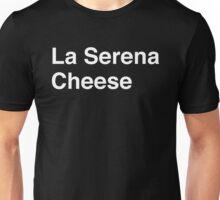 La Serena Cheese Unisex T-Shirt