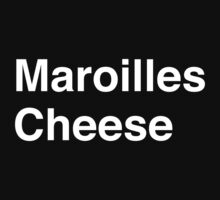 Maroilles Cheese by Text on T-shirt