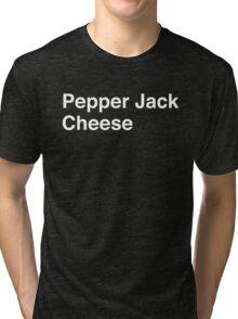 Pepper Jack Cheese Tri-blend T-Shirt