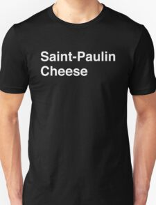 Saint-Paulin Cheese Unisex T-Shirt