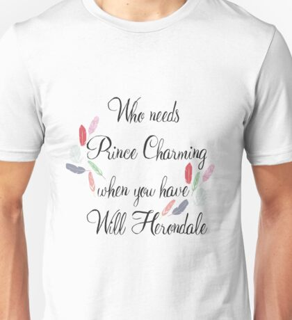 Who Needs Prince Charming - Will Herondale Unisex T-Shirt