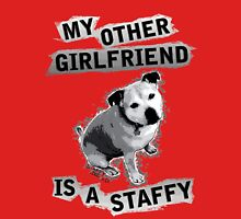 My Other Girlfriend Is A Staffy in Black and White Unisex T-Shirt
