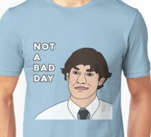 Not A Bad Day Unisex T-Shirt
