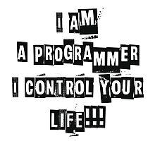 I'm a programmer ... Photographic Print
