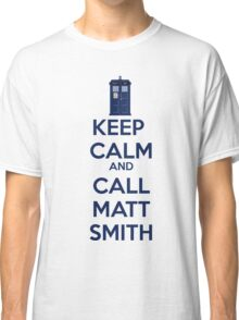 Keep Calm And Call Matt Smith Classic T-Shirt