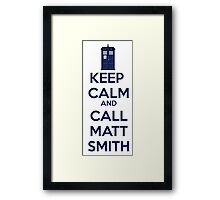 Keep Calm And Call Matt Smith Framed Print