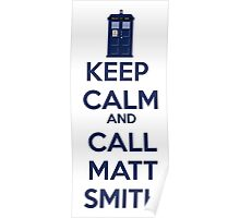 Keep Calm And Call Matt Smith Poster