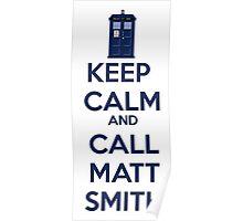 Keep Calm And Call Matt Smith Poster