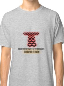Torchwood - The 21st Century Is When Everything Changes... Classic T-Shirt