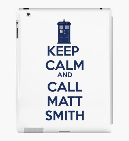 Keep Calm And Call Matt Smith iPad Case/Skin