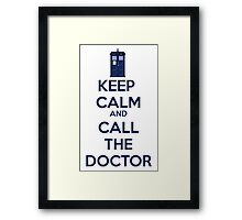 Keep Calm And call the doctor Framed Print