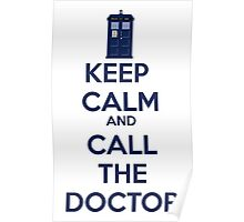 Keep Calm And call the doctor Poster