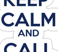 Keep Calm And call the doctor Sticker