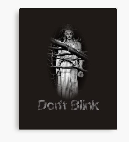 Don't Blink Weeping Angel  Canvas Print